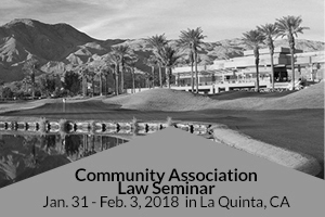 2018 Community Association Law Seminar in La Quinta, CA